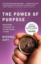 The Power of Purpose: Breaking Through to Intentional Living - eBook