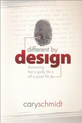 Different By Design: Discovering That a Godly Life is Still a Good Life