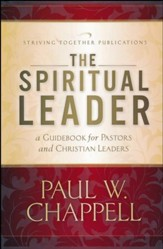 The Spiritual Leader: A Guidebook for Pastors and Christian Leaders