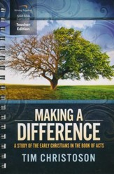 Making a Difference Curriculum, Teacher Edition: A Study of the Early Christians in the Book of Acts
