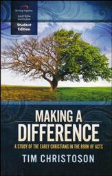 Making a Difference, Student Edition: A Study of the Early Christians in the Book of Acts