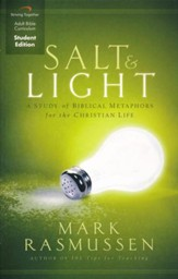 Salt and Light, Student Edition: A Study of Biblical Metaphors for the Christian Life