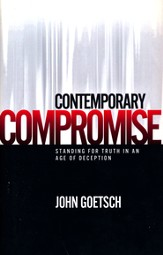 Contemporary Compromise: Standing for Truth in an Age of Deception