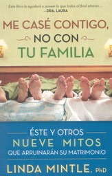 Me Casé Contigo, No Con Tu Familia  (I Married You, Not Your Family)
