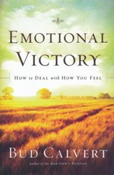 Emotional Victory: How to Deal with How You Feel
