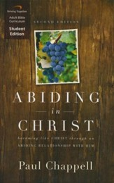 Abiding in Christ (Second Edition), Student Edition: Becoming Like Christ through an Abiding Relationship with Him