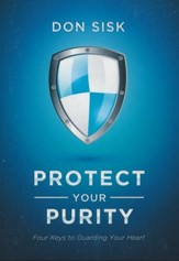 Protect Your Purity: Four Keys to Guarding Your Heart