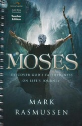 Moses Curriculum, Teacher Edition: Discover God's Faithfulness on Life's Journey