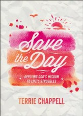 Save the Day: Applying God's Wisdom to Life's Struggles