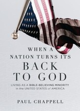 When a Nation Turns Its Back to God: Living as a Bible-Believing Minority in the United States of America
