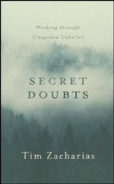 Secret Doubts: Working Through Unspoken Unbelief