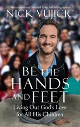 Be the Hands and Feet: Living Out God's Love for All His Children - eBook