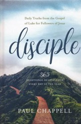 Disciple: Daily Truths from the Gospel of Luke for Followers of Jesus