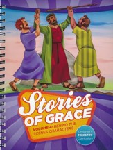 Stories of Grace Volume 4 Children's Curriculum: Behind the Scenes Characters