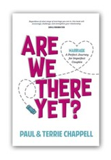 Are We There Yet? Marriage--A Perfect Journey for Imperfect Couples