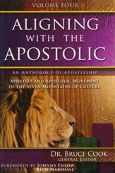 Aligning With The Apostolic, Volume 4