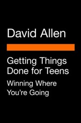 Getting Things Done for Teens: Winning Where You're Going - eBook