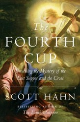 The Fourth Cup: Unveiling the Mystery of the Last Supper and the Cross - eBook