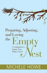 Preparing, Adjusting, and Loving the Empty Nest: A Companion to Empty Nest, What's Next? - eBook