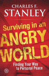 Surviving in an Angry World: Finding Your Way to Personal Peace - eBook