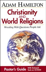 Christianity & World Religions: Wrestling with Questions People Ask--Pastor's Guide