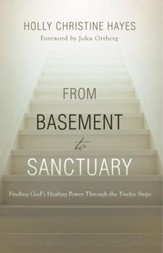 From Basement to Sanctuary: Finding God's Healing Power Through the Twelve Steps - eBook