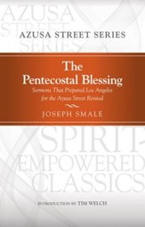 The Pentecostal Blessing: Sermons That Prepared Los Angeles for the Azusa Street Revival - eBook