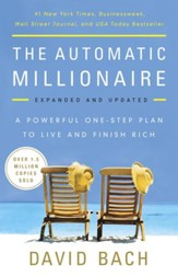 The Automatic Millionaire, Expanded and Updated: A Powerful One-Step Plan to Live and Finish Rich - eBook