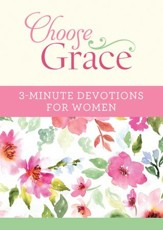Choose Grace: 3-Minute Devotions for Women - eBook