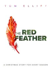The Red Feather: A Christmas Story for Every Season - eBook