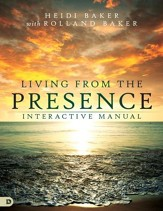Living from the Presence Interactive Manual: Principles for Walking in the Overflow of God's Supernatural Power - eBook