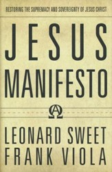 Jesus Manifesto: Restoring the Supremacy and  Sovereignty of Jesus Christ [Hardcover]