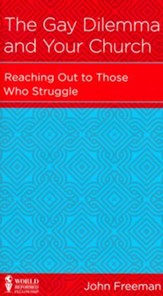 The Gay Dilemma and Your Church: Reaching Out to Those Who Struggle