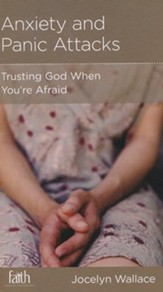Anxiety and Panic Attacks: Trusting God When You're Afraid