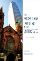 The Presbyterian Experience in the United States: A Sourcebook - eBook