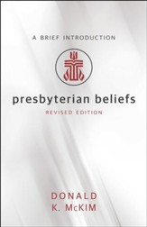 Presbyterian Beliefs, Revised Edition: A Brief Introduction - eBook