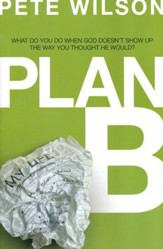 Plan B: What Do You Do When God Doesn't Show Up the Way You Thought He Would? (slightly imperfect)