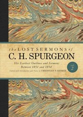 The Lost Sermons of C. H. Spurgeon Volume II: A Critical Edition of His Earliest Outlines and Sermons between 1851 and 1854 - eBook