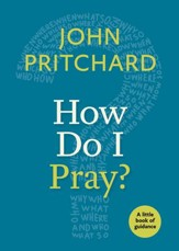 How Do I Pray?: A Little Book of Guidance - eBook