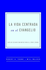 The Gospel-Centered Life, Spanish Edition