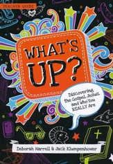 What's Up?: Discovering Jesus, the Gospel, and Who You REALLY Are, Leader's Guide
