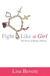 Fight Like a Girl: The Power of Being a Woman, softcover