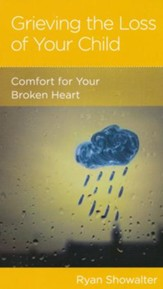 Grieving the Loss of Your Child: Comfort for Your Broken Heart