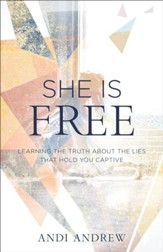 She Is Free: Learning the Truth about the Lies that Hold You Captive - eBook