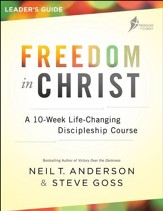 Freedom in Christ Leader's Guide: A 10-Week Life-Changing Discipleship Course / Revised - eBook