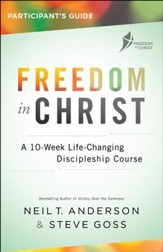 Freedom in Christ Participant's Guide: A 10-Week Life-Changing Discipleship Course / Revised - eBook