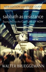 Sabbath as Resistance, New Edition with Study Guide: Saying No to the Culture of Now - eBook