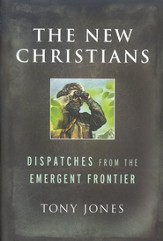 The New Christians: Dispatches from the Emergent Frontier - Slightly Imperfect