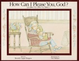 How Can I Please You, God?