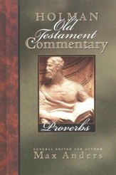 Proverbs: Holman Old Testament Commentary [HOTC]